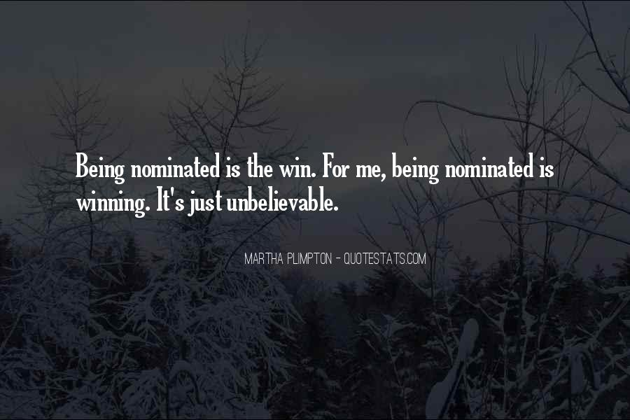 Quotes About Being Nominated #1712634
