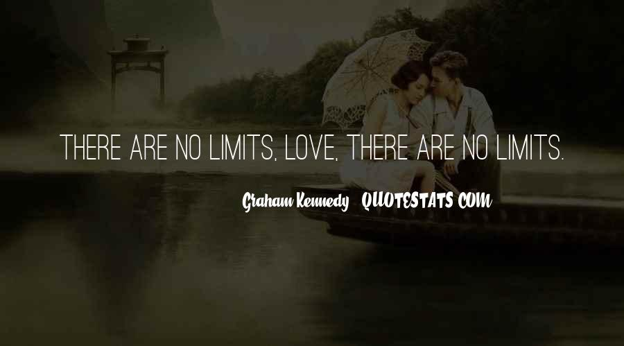 Quotes About Love Having No Limits #273646