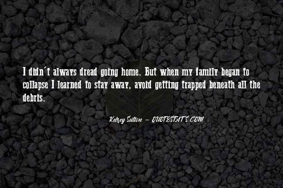 Quotes About Getting Away From Family #1319875