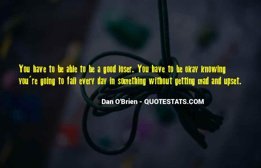 Quotes About Not Knowing A Good Thing When You Have It #110180
