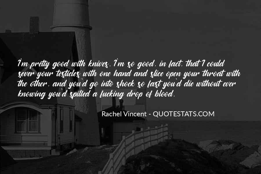 Quotes About Not Knowing A Good Thing When You Have It #130483