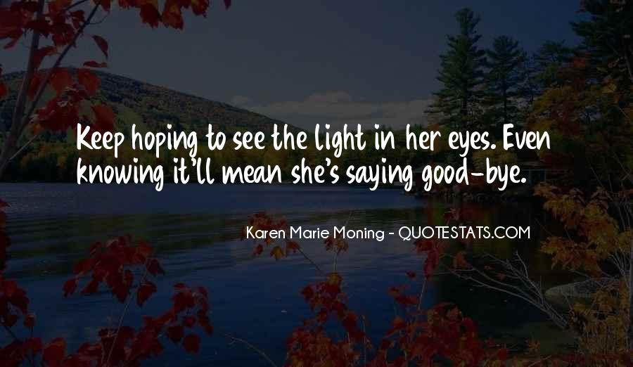 Quotes About Not Knowing A Good Thing When You Have It #53855