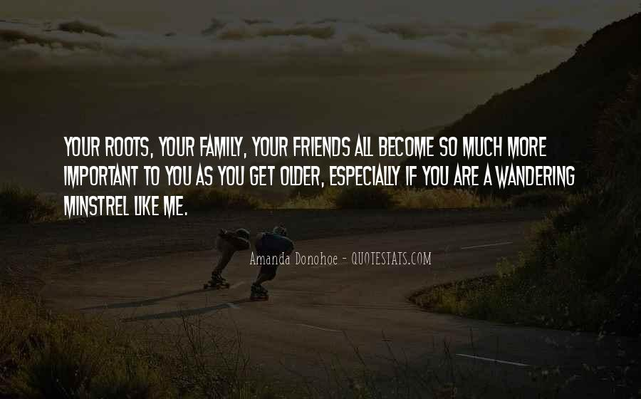Quotes About Friends That Become Family #1503773