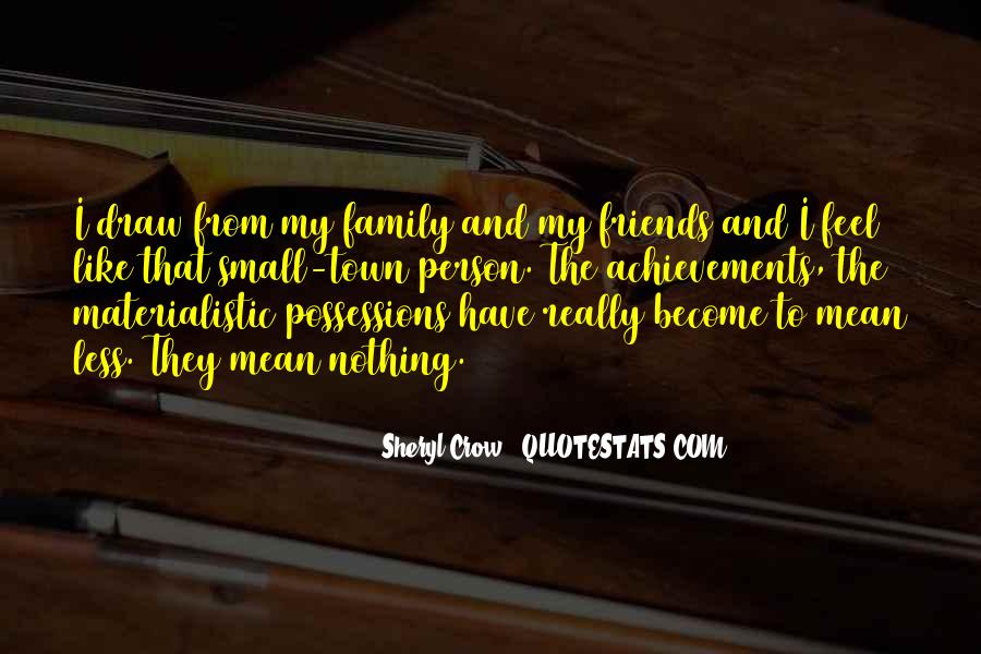 Quotes About Friends That Become Family #1594730
