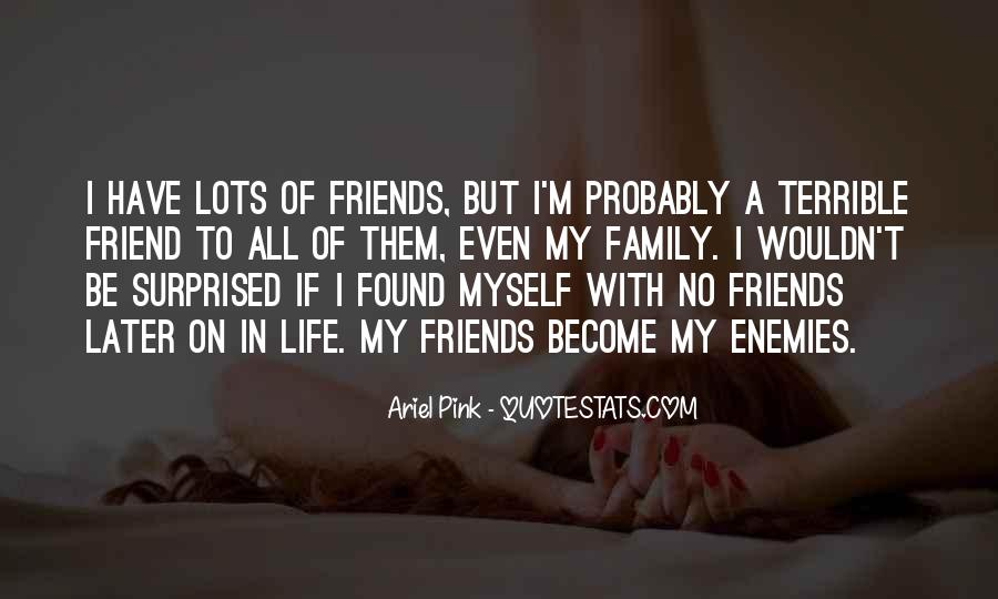 Quotes About Friends That Become Family #432725