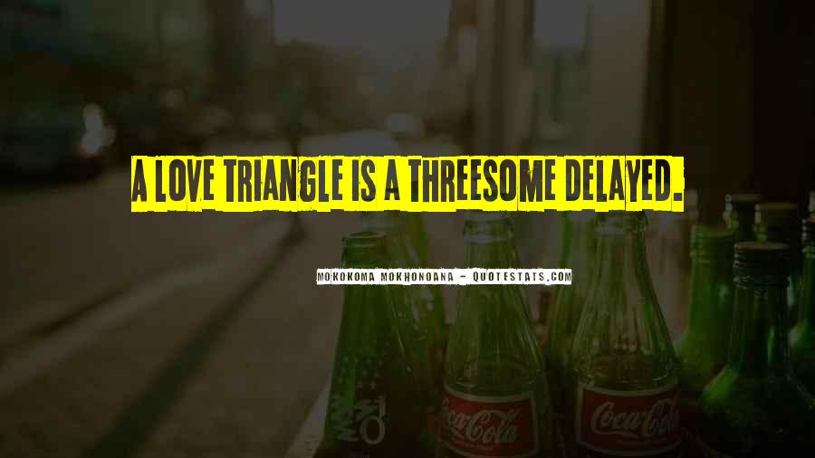 Quotes About A Love Triangle #683485