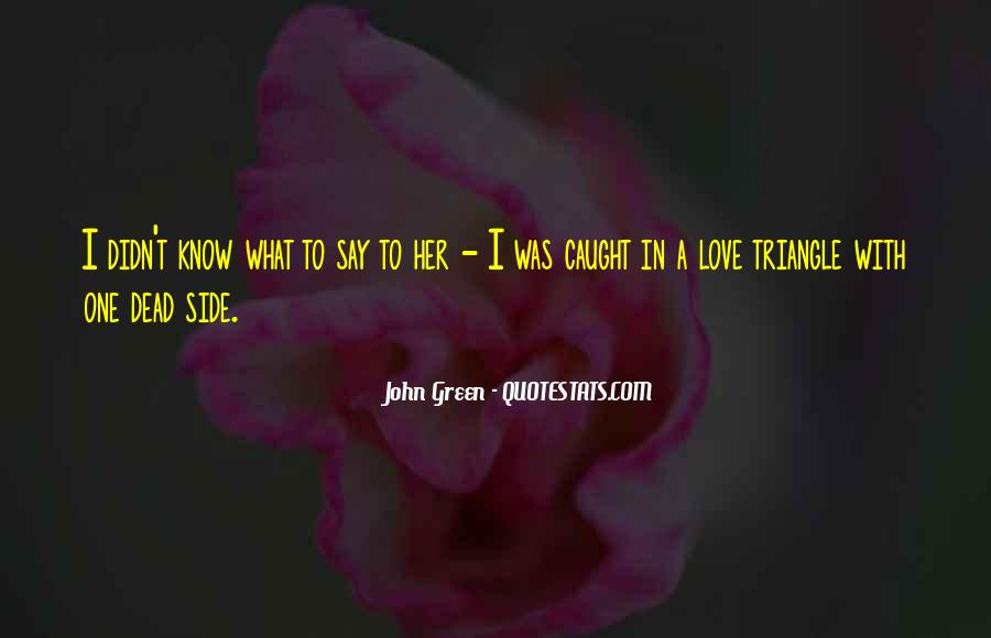 Quotes About A Love Triangle #703401