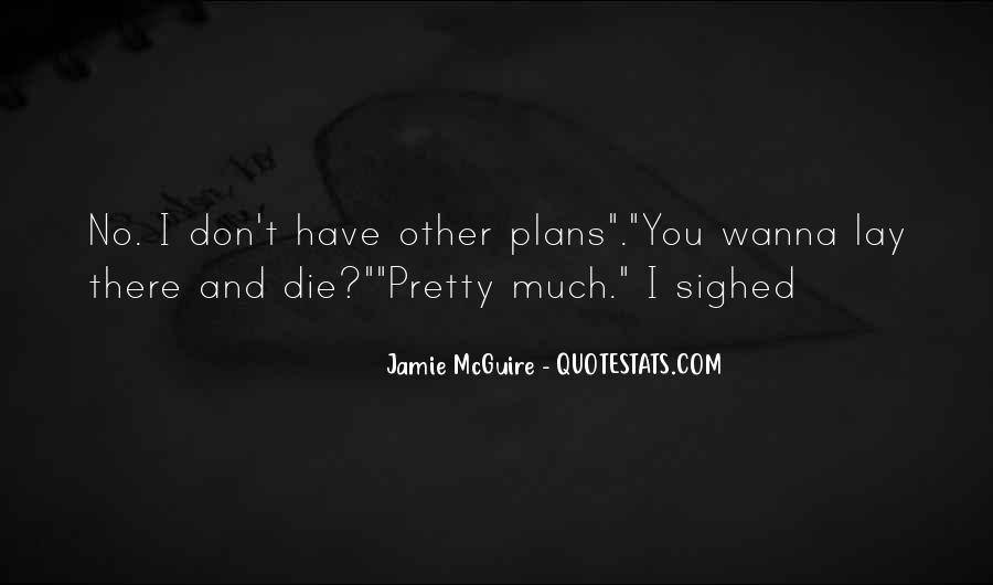 Quotes About No Plans #473586