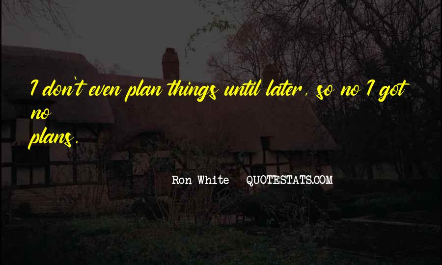 Quotes About No Plans #560879