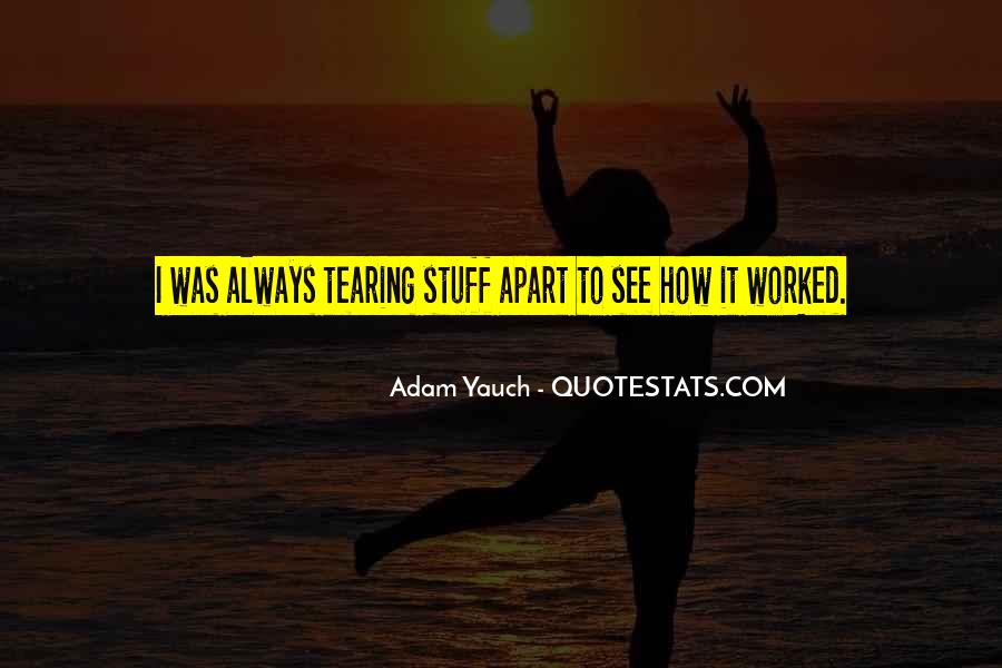 Quotes About Tearing Apart #1194708