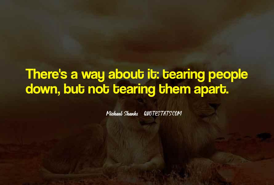 Quotes About Tearing Apart #1429856