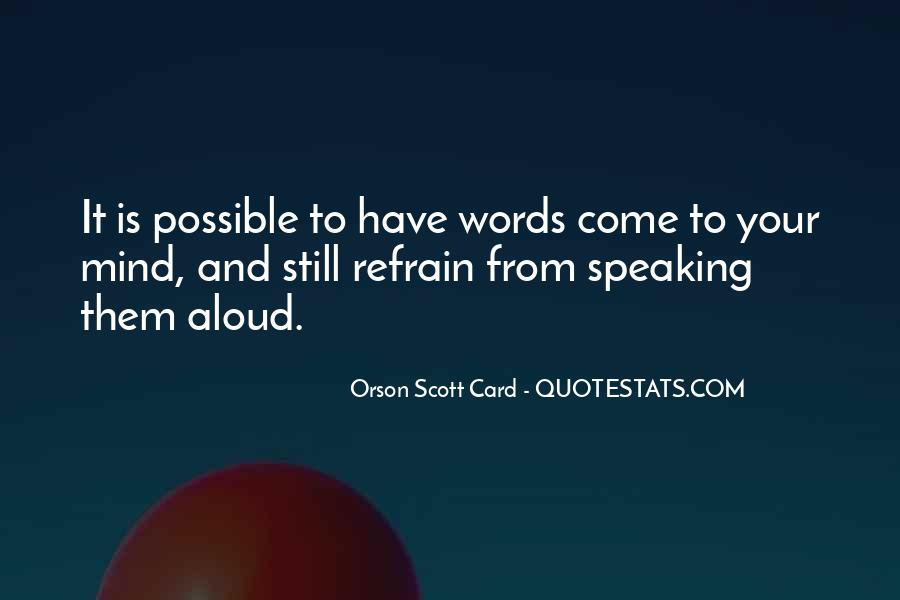 Quotes About Not Speaking Your Mind #227235
