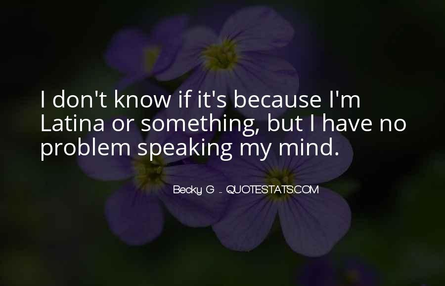 Quotes About Not Speaking Your Mind #385797