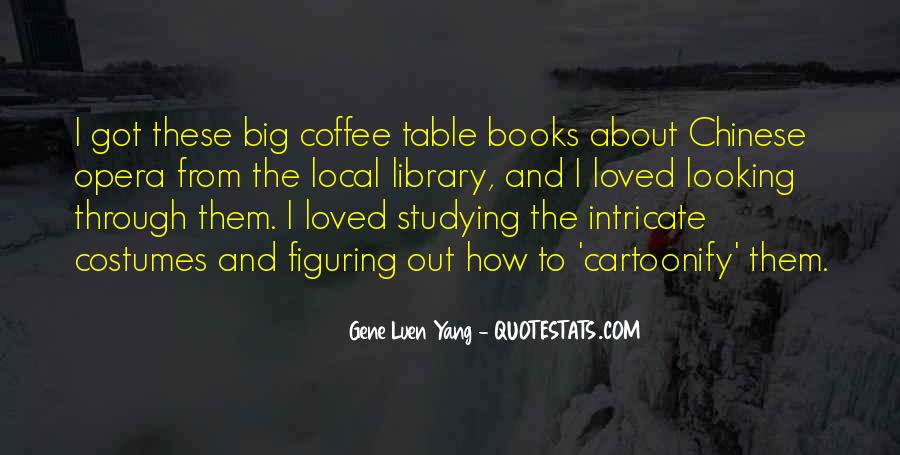 Quotes About Coffee Table Books #1623485