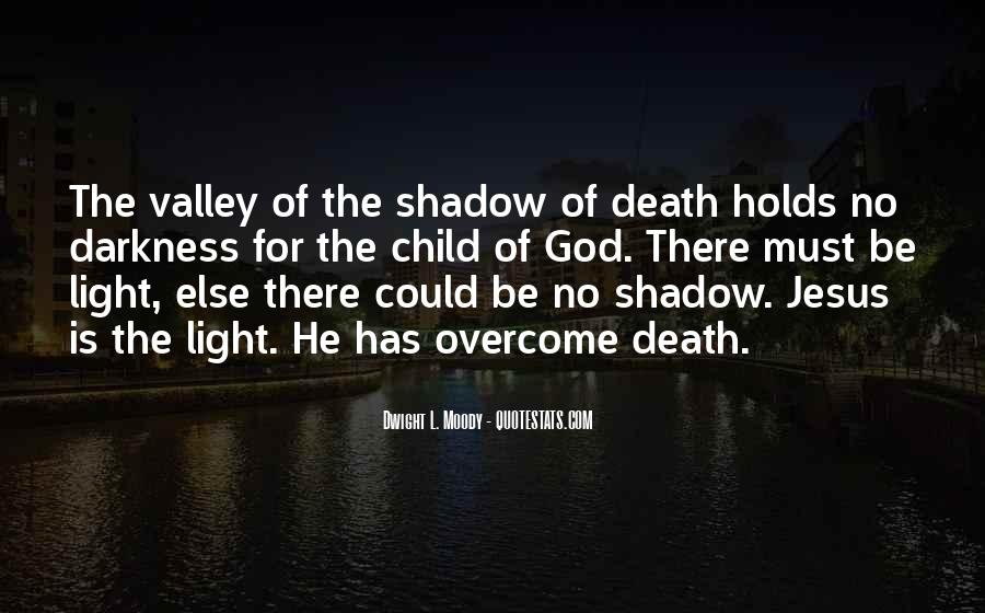Quotes About The Valley Of The Shadow Of Death #1059217