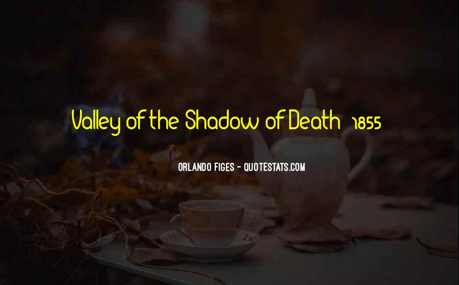 Quotes About The Valley Of The Shadow Of Death #449932