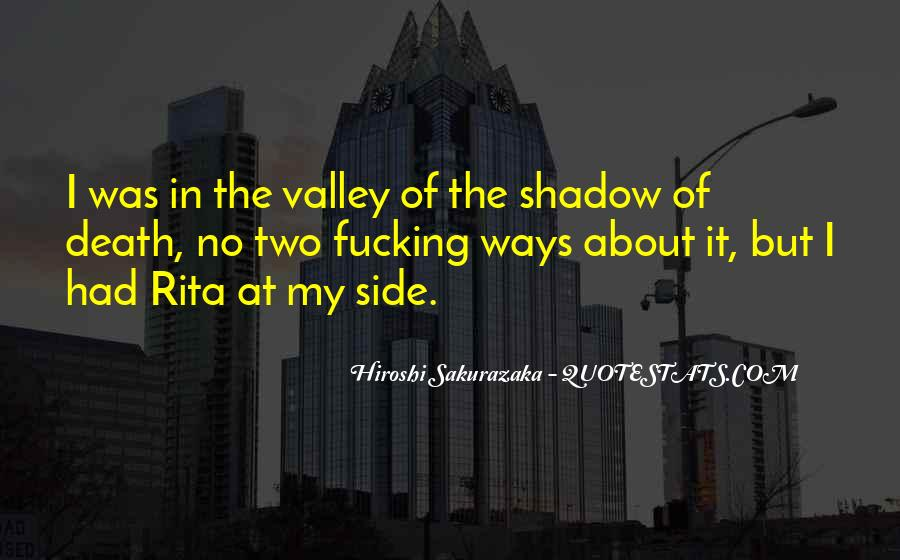 Quotes About The Valley Of The Shadow Of Death #607966
