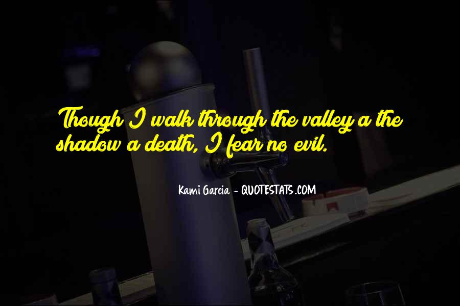 Quotes About The Valley Of The Shadow Of Death #695508