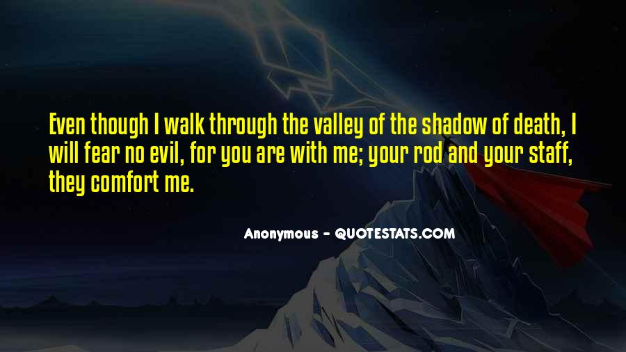 Quotes About The Valley Of The Shadow Of Death #771244