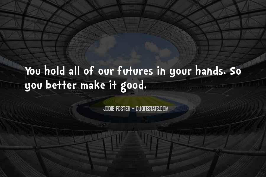 Quotes About Better Futures #769609