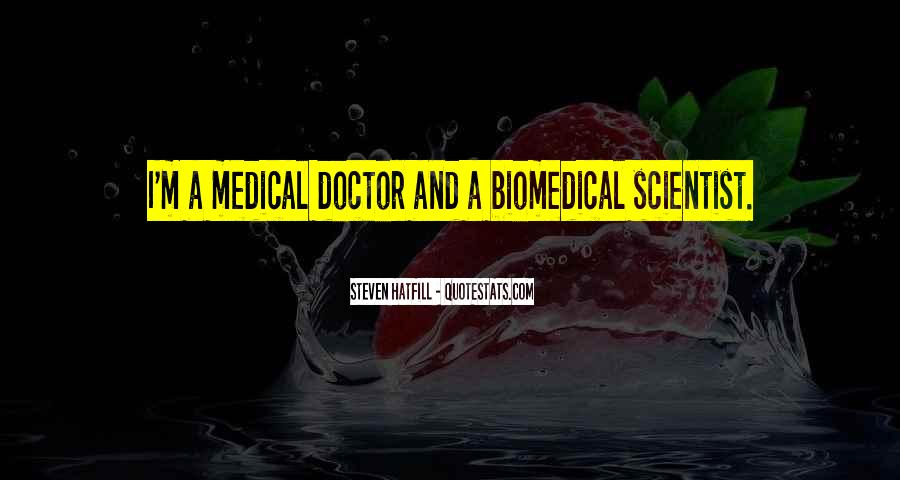 Quotes About Biomedical #607563