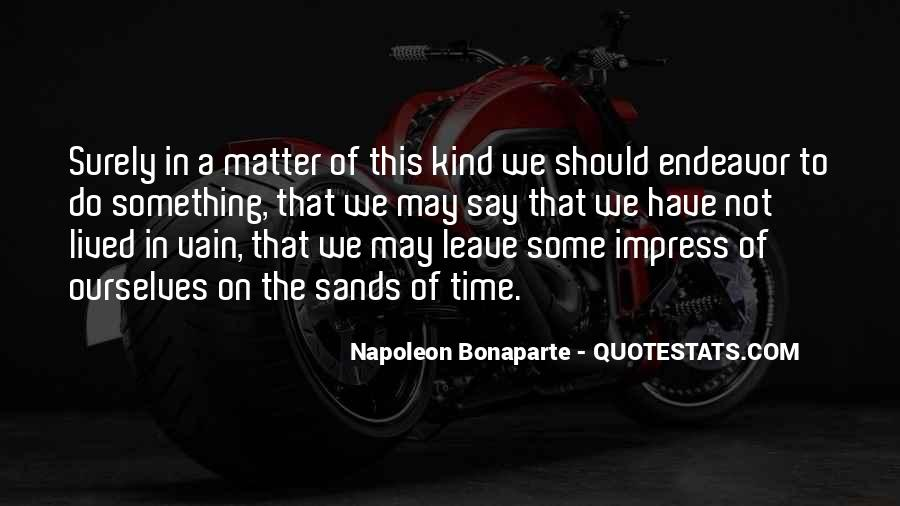 Quotes About Sands Of Time #1497418