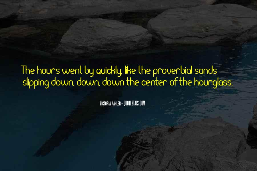 Quotes About Sands Of Time #1701605