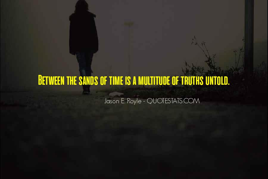 Quotes About Sands Of Time #1841025