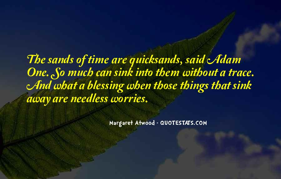 Quotes About Sands Of Time #1870797