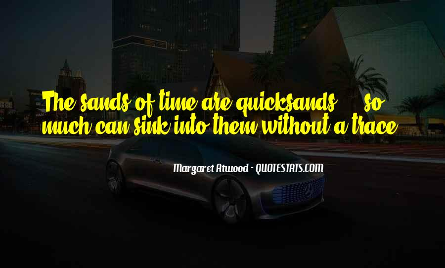 Quotes About Sands Of Time #295225