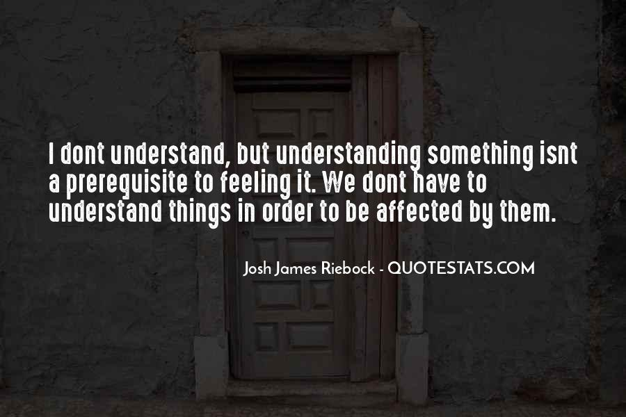 Quotes About U Dont Understand Me #1241218