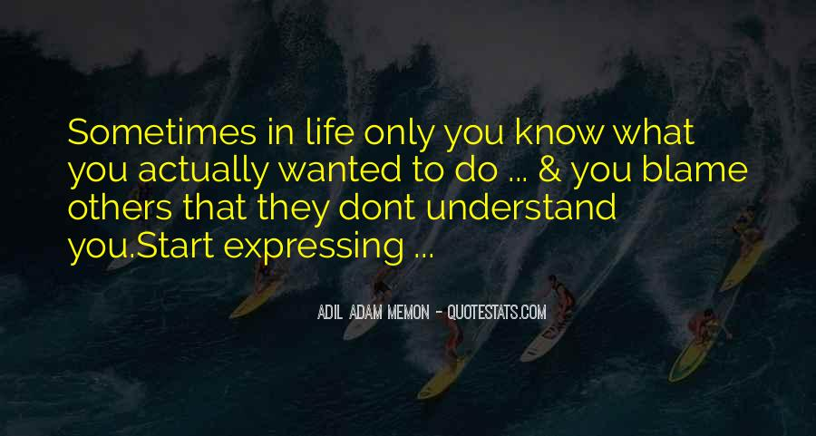 Quotes About U Dont Understand Me #96013