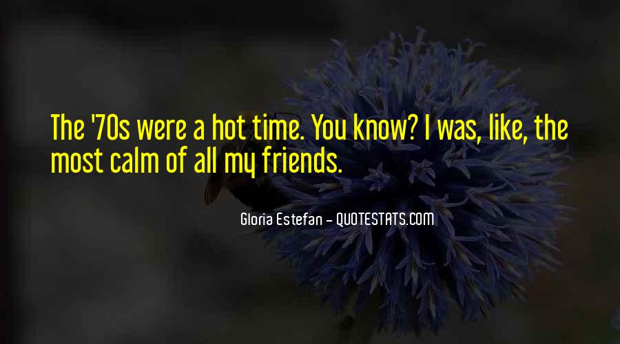 Quotes About Hot Friends #425832