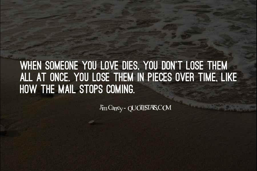 Quotes About Someone You Love Dies #198023