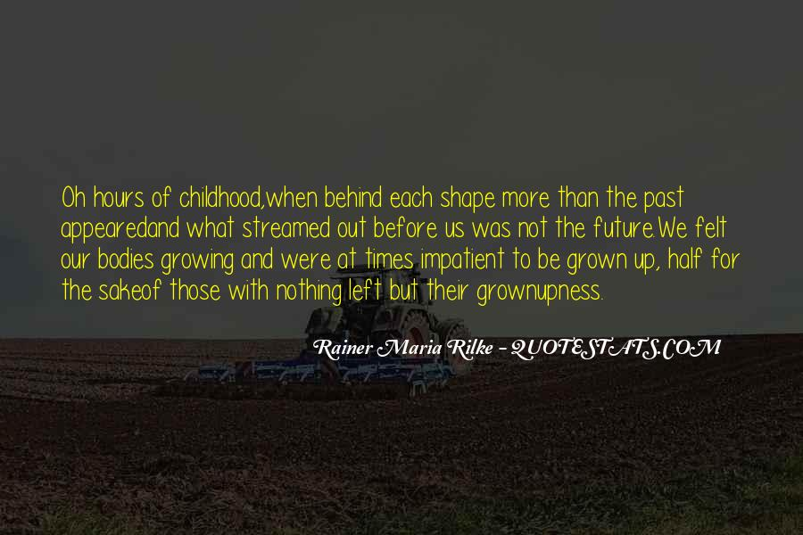 Quotes About Childhood And Growing Up #112396