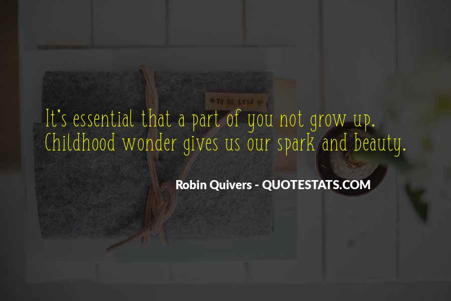 Quotes About Childhood And Growing Up #1402168