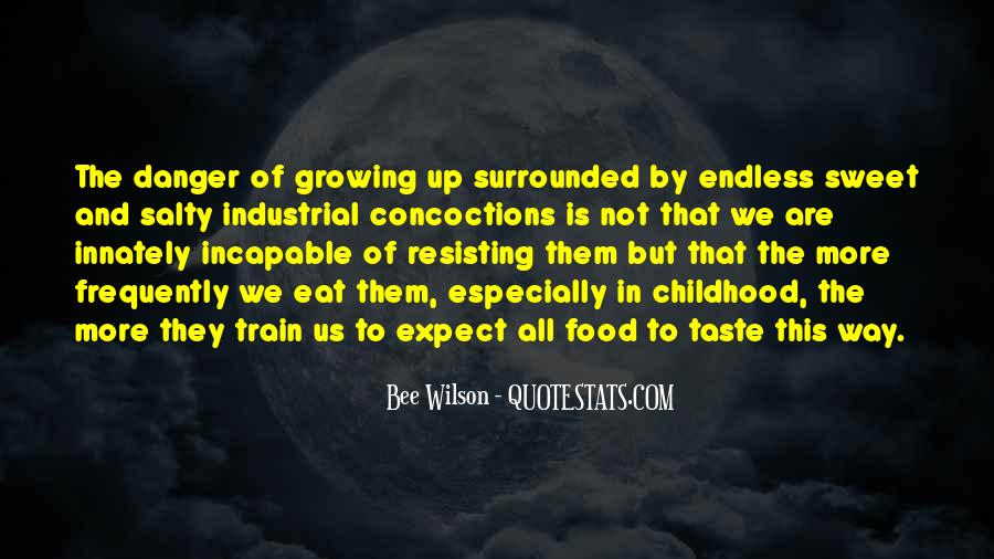 Quotes About Childhood And Growing Up #1807026