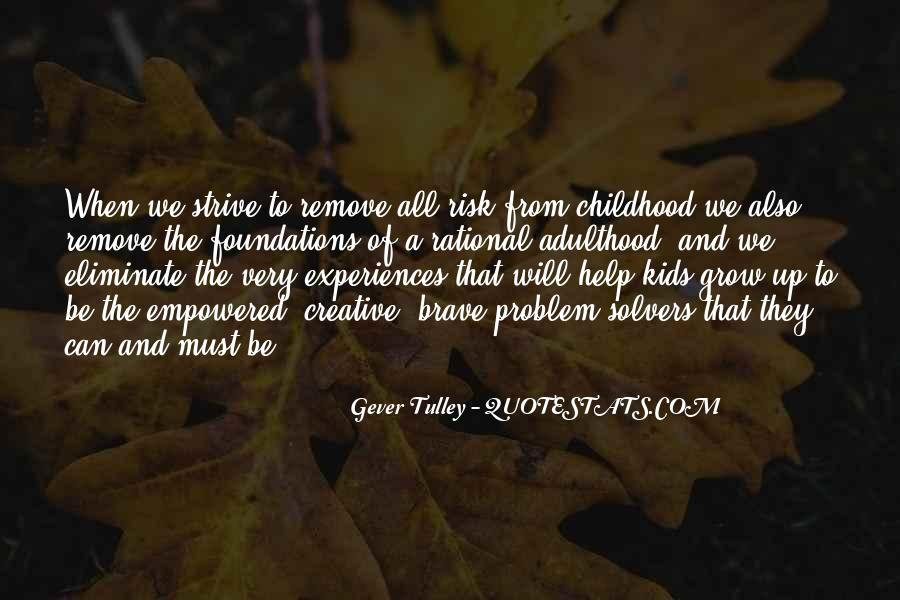 Quotes About Childhood And Growing Up #545571