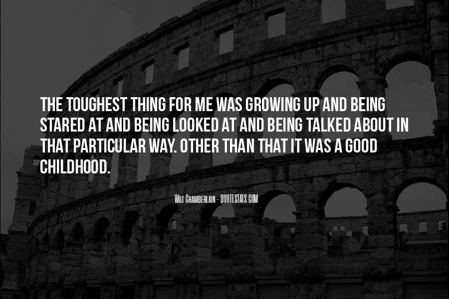 Quotes About Childhood And Growing Up #717007