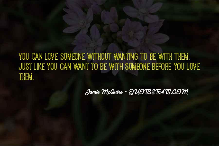 Quotes About Just Wanting Love #12021