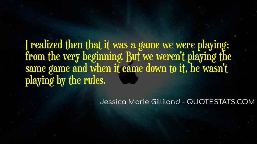 Quotes About Playing The Same Game #1104750