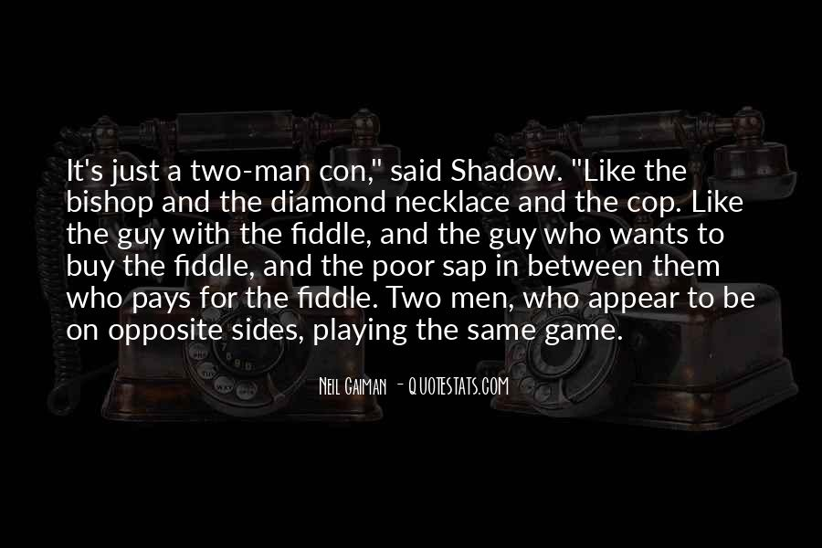 Quotes About Playing The Same Game #1162181