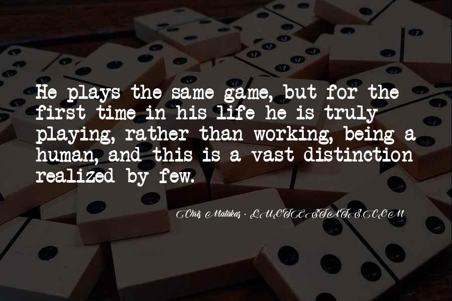Quotes About Playing The Same Game #1488179