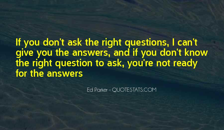 Quotes About Answers #40770
