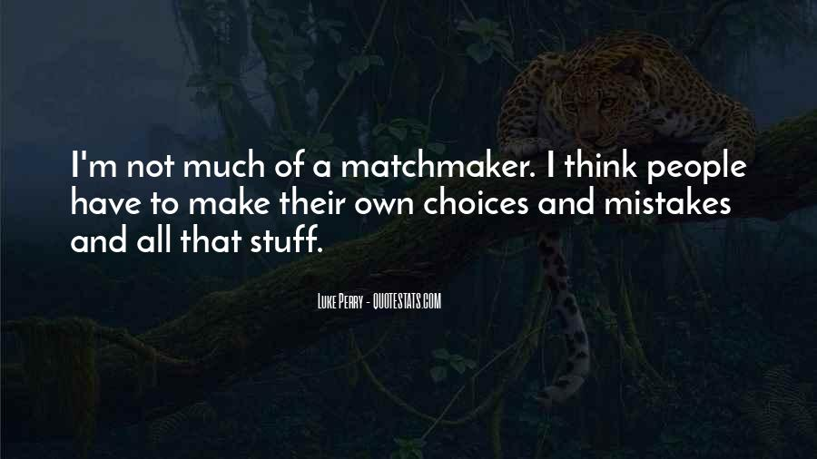 Quotes About Mistakes And Choices #1519516