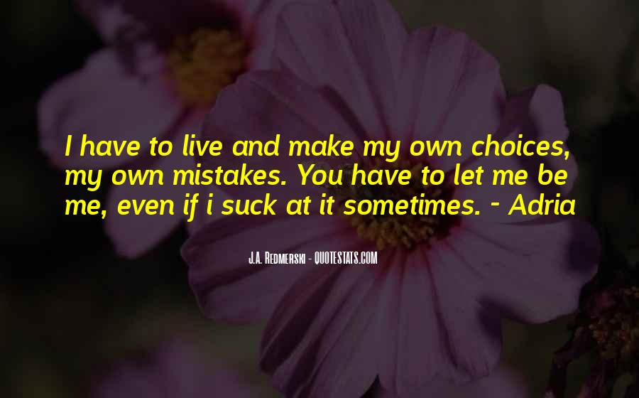 Quotes About Mistakes And Choices #1603467