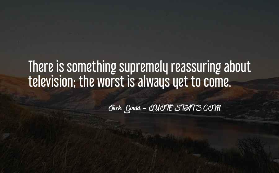 Quotes About The Worst Is Yet To Come #1190124