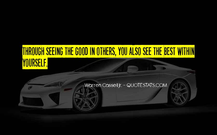 Quotes About Seeing The Good In Yourself #419568