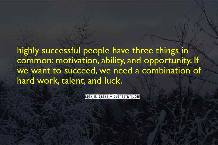 Quotes About Opportunity And Hard Work #1046036