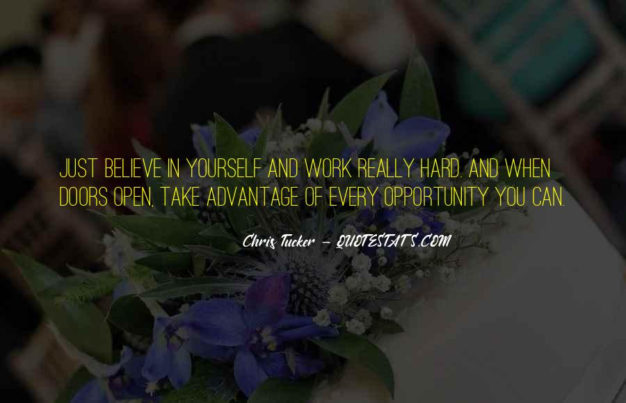 Quotes About Opportunity And Hard Work #1261666